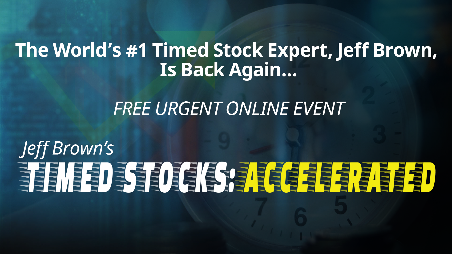 Jeff Brown's Timed Stocks Accelerated Summit