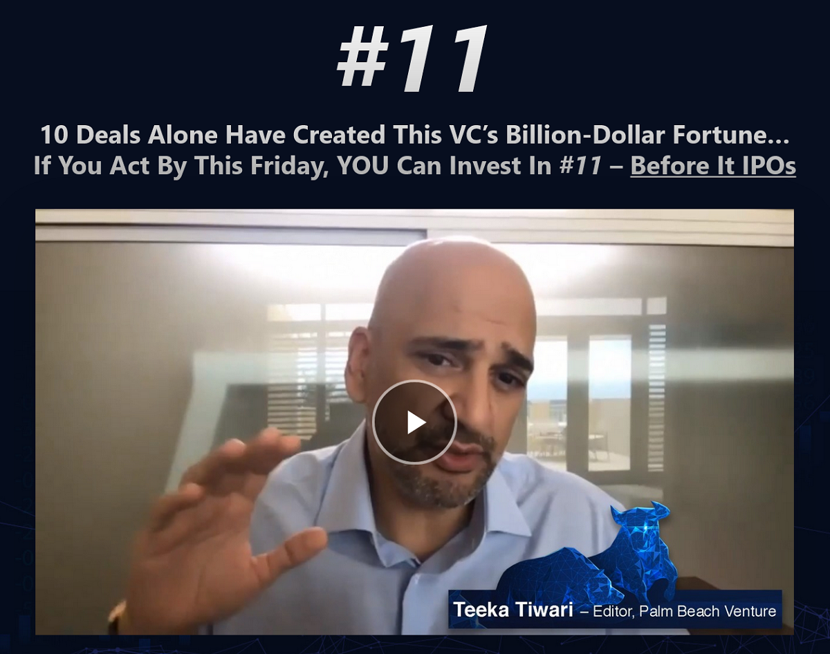 Teeka Tiwari's Deal #11: Palm Beach Venture pre-IPO Opportunity