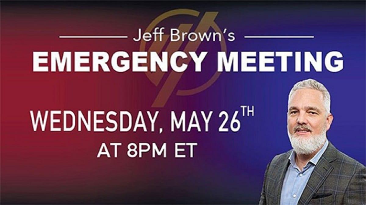 Jeff Brown's Emergency Meeting